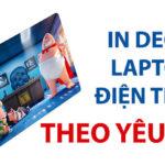 In decal laptop, điện thoại theo yêu cầu