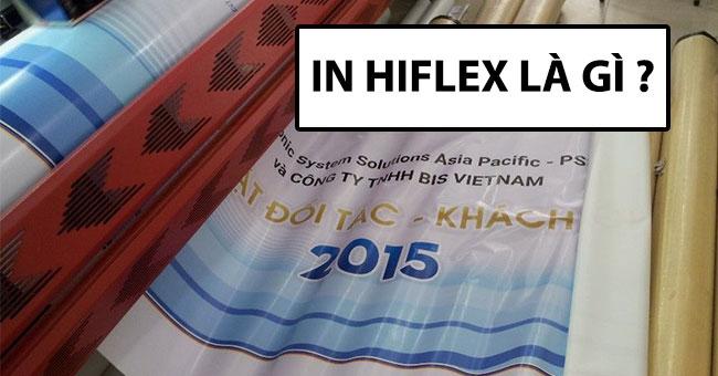 In Hiflex là gì ? Những thủ thuật khi in bạt hiflex