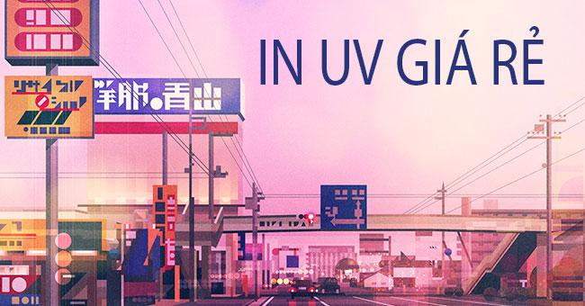 In UV giá rẻ lấy nhanh chất lượng tại Gò Vấp, TPHCM