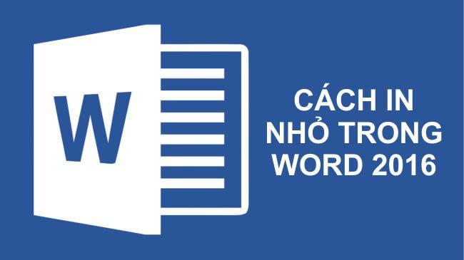 Cách in nhỏ tài liệu – in nhiều trang trên 1 tờ giấy trong Word