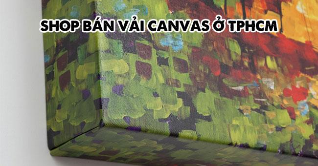 Địa chỉ shop bán vải canvas ở TPHCM giá rẻ, chất lượng